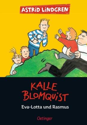 Kalle Blomquist, Eva-Lotte und Rasmus
