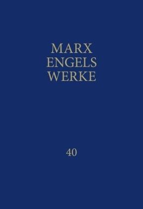 Marx / Engels: Werke (MEW) Band 40. Karl Marx: Schriften bis 1844