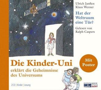 Die Kinder-Uni: Hat der Weltraum eine Tür?, 2 Audio-CDs
