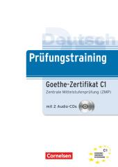Deutsch Prüfungstraining Goethe Zertifikat C1, m. 2 Audio-CDs