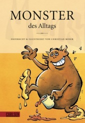 Monster des Alltags, Bd.1