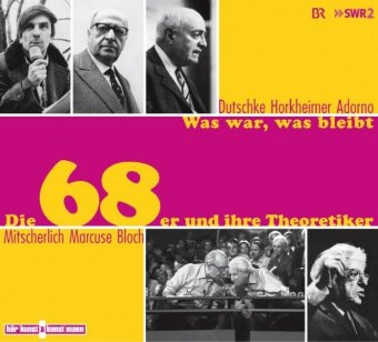 Was war, was bleibt. Die 68er und ihre Theoretiker, 8 Audio-CDs