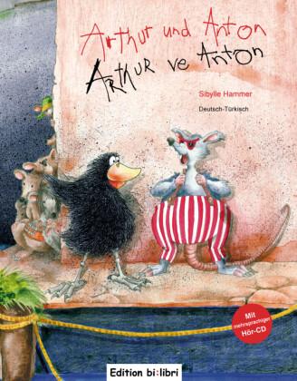 Arthur und Anton, Deutsch-Türkisch;Arthur ve Anton, m. Audio-CD
