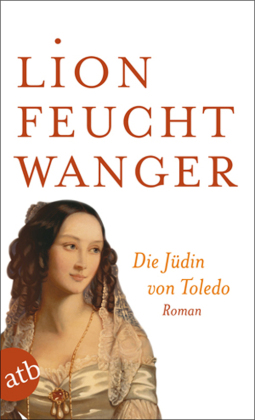 Die Jüdin von Toledo von Lion Feuchtwanger