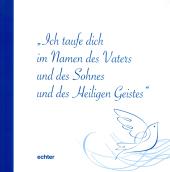 """""""Ich taufe dich im Namen des Vaters und des Sohnes und des Heiligen Geistes"""" Cover"""