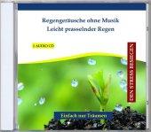 Regengeräusche ohne Musik - Leicht prasselnder Regen, 1 Audio-CD Cover