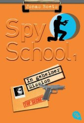 Spy School - In geheimer Mission