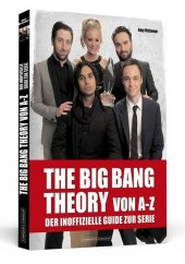 The Big Bang Theory von A bis Z