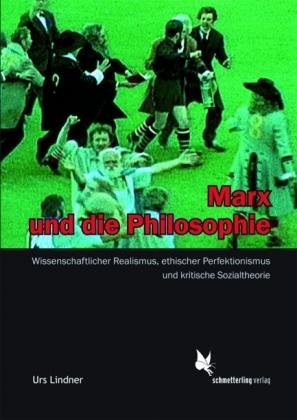Marx und die Philosophie von Urs Lindner