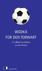 Wodka f�r den Torwart