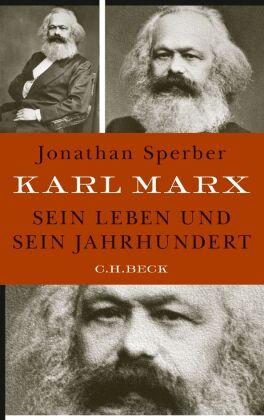 Karl Marx. Sein Leben und sein Jahrhundert von Jonathan Sperber
