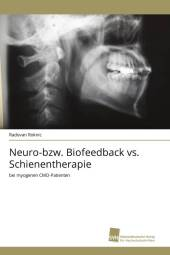 Neuro-bzw. Biofeedback vs. Schienentherapie