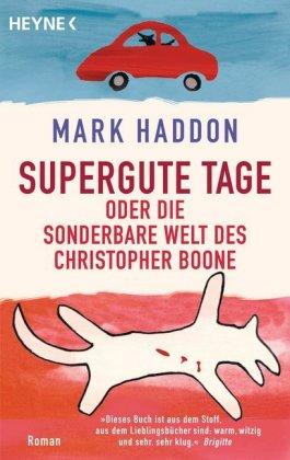 Supergute Tage oder Die sonderbare Welt des Christopher Boone