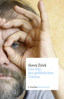 Das Jahr der gefhrlichen Trume von Slavoj Zizek