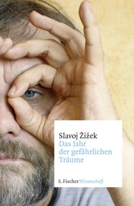 Das Jahr der gefährlichen Träume von Slavoj Zizek