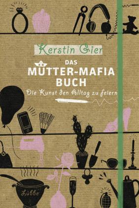 Das Mütter-Mafia-Buch