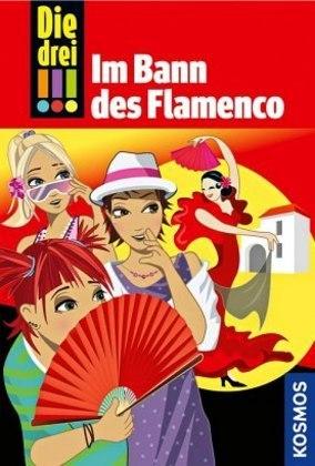 Die drei !!! - Im Bann des Flamenco