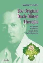 Die Original Bach-Bl�tentherapie