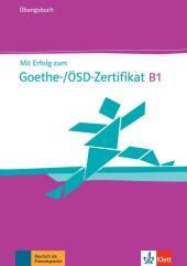 Mit Erfolg zum Goethe-/ÖSD-Zertifikat B1, Übungsbuch, m. Audio-CD