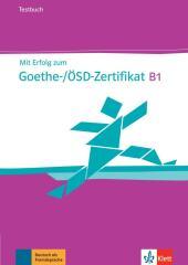 Mit Erfolg zum Goethe-/ÖSD-Zertifikat B1, Testbuch, m. Audio-CD