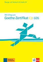 Mit Erfolg zum Goethe Zertifikat C2, Übungs- und Testbuch, m. Audio-CD