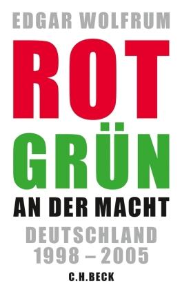 Rot-Grün an der Macht. Deutschland 1998 - 2005 von Wolfrum, Edgar;