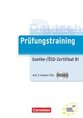 Deutsch Prüfungstraining Goethe-/ÖSD-Zertifikat B1, m. Audio-CD