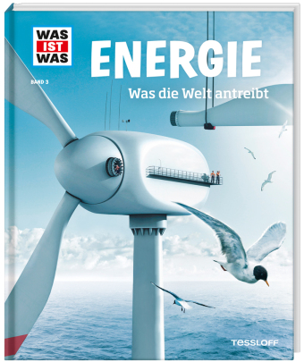 Energie. Was die Welt antreibt
