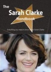 Sarah Clarke Handbook - Everything you need to ...