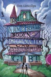 Das Haus, in dem es schräge Böden, sprechende Tiere und Wachstumspulver gibt