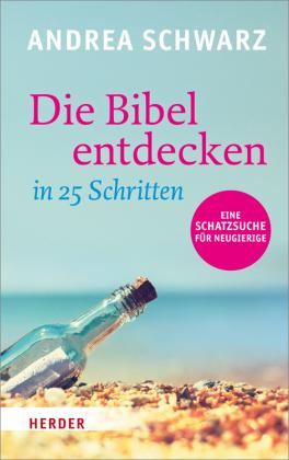 Die Bibel entdecken in 25 Schritten
