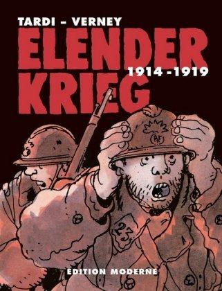 Elender Krieg 1914 - 1919 (Gesamtausgabe) von Jacques Tardi und Jean-Pierre Verney