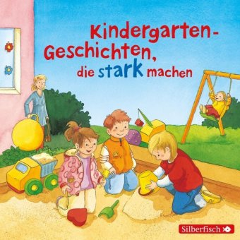 Kindergarten-Geschichten, die stark machen, 1 Audio-CD