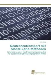 Neutronentransport mit Monte-Carlo-Methoden