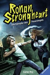 Ronan Strongheart - Die Kämpfer des Feuersiegels
