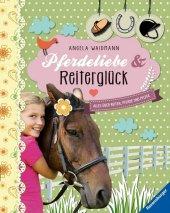 Pferdeliebe und Reiterglück