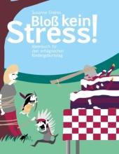 Bloß kein Stress!