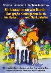 Ein bisschen so wie Martin - Das große Kindergarten-Buch für Herbst und Sankt Martin