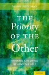 Priority of the Other: Thinking and Living Beyo...