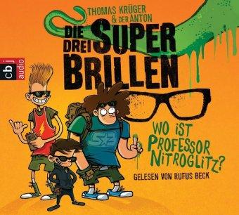 Die drei Superbrillen - Wo ist Professor Nitroglitz?, 2 Audio-CDs