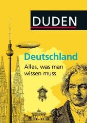 Duden Allgemeinbildung: Deutschland - Alles, was man wissen muss