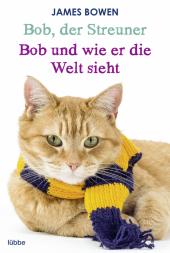 Bob, der Streuner / Bob und wie er die Welt sieht