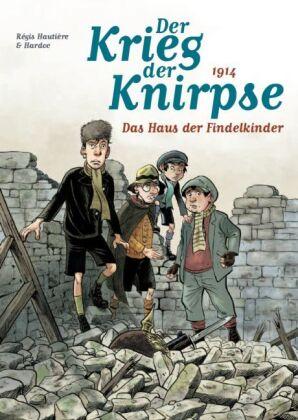 Der Krieg der Knirpse - 1914, Das Haus der Findelkinder