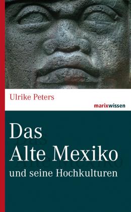 Das Alte Mexiko