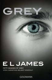 Grey - Fifty Shades of Grey von Christian selbst erz�hlt