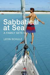 Sabbatical at Sea - A Family Sets Sail