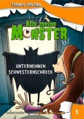 Alle meine Monster - Unternehmen Schwesternschreck Cover