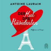 Der Hut des Pr�sidenten, 4 Audio-CDs