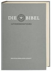 Die Bibel, Lutherübersetzung revidiert 2017 - Standardausgabe grau