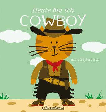 Heute bin ich Cowboy
